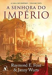 A senhora do império (A Saga do Império Livro 3)
