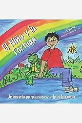El Niño y la Tortuga: Una historia para la relajación diseñada para ayudar a los niños incrementar su creatividad mientras disminuyen sus niveles de estrés ... (Sueños del Indigo nº 0) (Spanish Edition) Kindle Edition