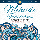 Mehndi Patterns Coloring Book - Coloring Book For Grown Ups (Mehndi Pattern and Art Book Series)
