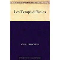 Les Temps difficiles (French Edition)