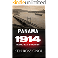 Panama 1914 - The Early Years of the Big Dig: The early years of the Big Dig