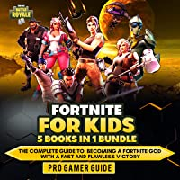 Fortnite for Kids: 5 Books in 1 Bundle: The Complete Guide to Becoming a Fortnite God with a Fast and Flawless Victory