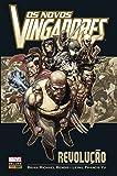 Os Novos Vingadores - Revolução - Volume 1