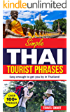 Simple Thai: All you need to know to get you by in Thailand, Learn Thai that you can actually use when visiting Thailand (Learn Thai, Thailand, Thai, Fluent, ... (Simple Thai, All you need to get by)