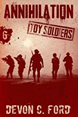 Annihilation: Toy Soldiers Book Six Kindle Edition