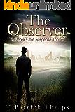 The Observer: Private Investigator Mystery Series (Derek Cole Suspense Thrillers Book 4)