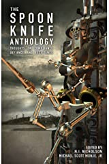 The Spoon Knife Anthology: Thoughts on Defiance, Compliance, and Resistance Kindle Edition