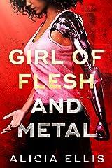 Girl of Flesh and Metal Kindle Edition