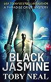 Black Jasmine (Paradise Crime Mysteries, Book 3)