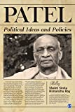 Patel: Political Ideas and Policies