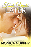 Four Years Later: A Novel (One Week Girlfriend Quartet Book 4)