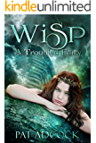 Wisp: : A Troubled Fairy