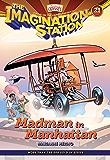Madman in Manhattan (AIO Imagination Station Books Book 21)