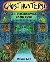 Ghost Hunters: A 3-Dimensional Game Book (Pop Up