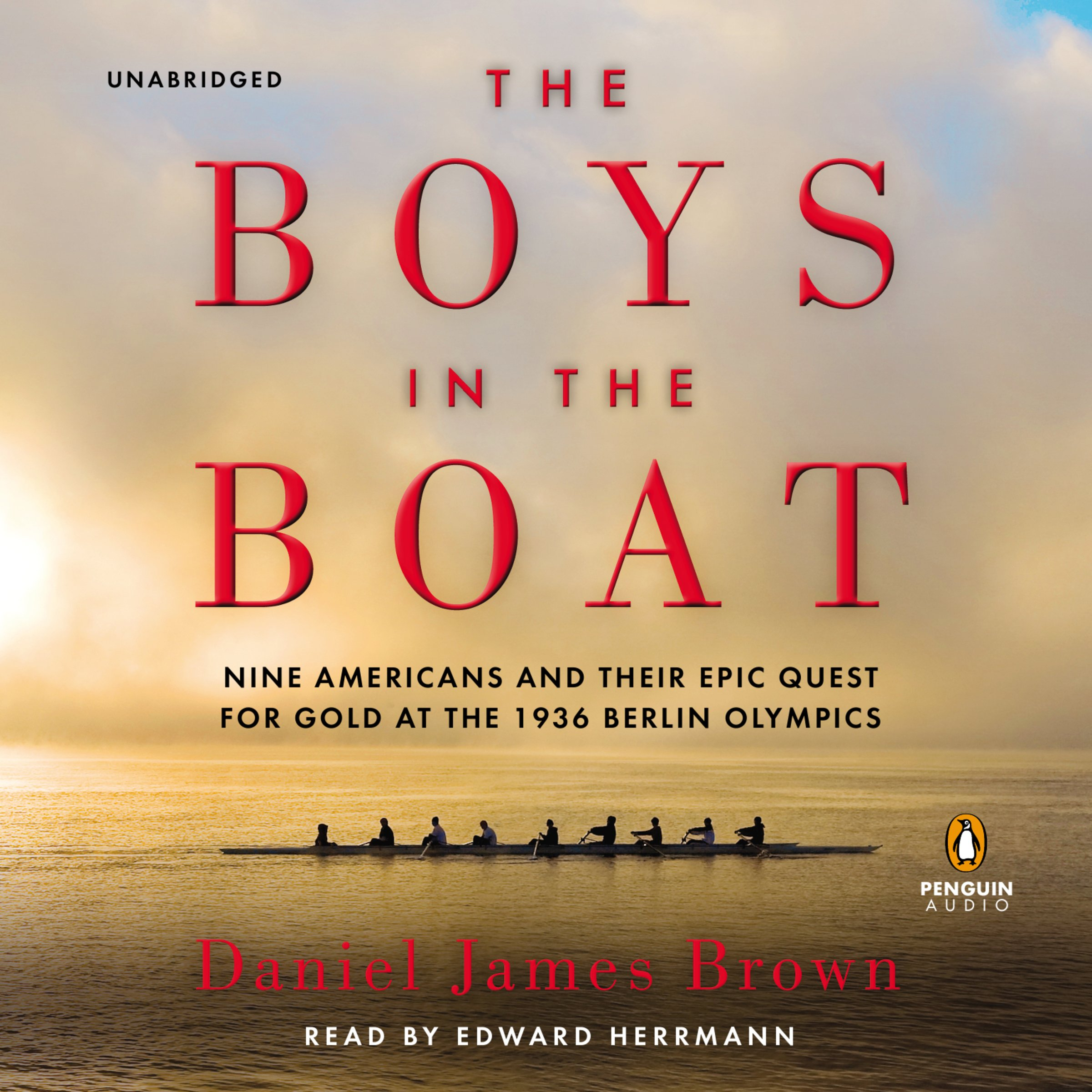 The Boys in the Boat: Nine Americans and Their Epic Quest for Gold at the 1936 Berlin Olympics by Penguin Audio