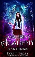 Assassin's Academy: Book One: Rebels: (A Dark