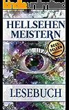 Hellsehen meistern : Mit einfachen Techniken das dritte Auge öffnen, Zeichen erkennen und das Bewusstsein erweitern, LESEBUCH (dritte Auge, Bewusstsein erweitern, geistige Auge, hellsehen lernen)