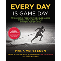 Every Day Is Game Day: Train Like the Pros With a No-Holds-Barred Exercise and Nutrition Plan for Peak Performance (English Edition)