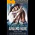 Don't Come Around Here: A Bad Boy Next Door Romance