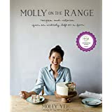 Molly on the Range: Recipes and Stories from An Unlikely Life on a Farm: A Cookbook