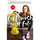 Girl, Wash Your Face: Stop Believing the Lies About Who You Are so You Can Become Who You Were Meant to Be (Girl, Wash Your F