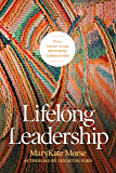 Lifelong Leadership: Woven Together through Mentoring Communities