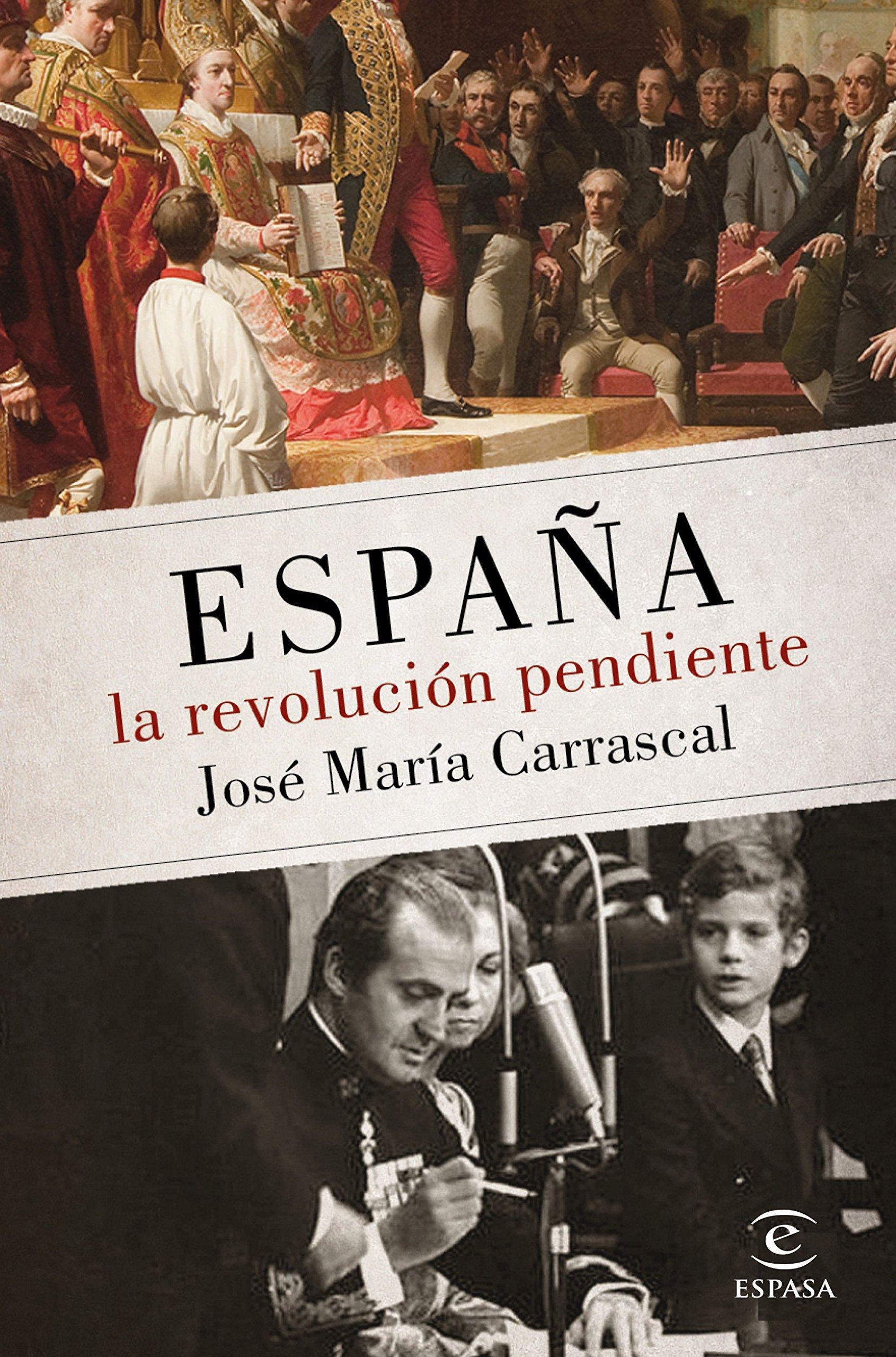 España: la revolución pendiente 1808 - 2016 FUERA DE COLECCIÓN Y ONE SHOT: Amazon.es: Carrascal, José María: Libros