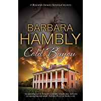Cold Bayou: A historical mystery set in New Orleans (A Benjamin January Mystery Book 16)