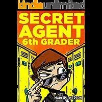 Secret Agent 6th Grader (a funny book for kids age 9-12)