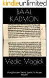 Vedic Magick: Using Ancient Vedic Spells To Attain Wealth (English Edition)