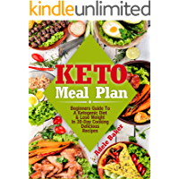 Keto Meal Plan: Beginners Guide To A Ketogenic Diet | Lose Weight In 30-Day Cooking Delicious Recipes
