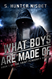 What Boys Are Made Of: Book 1 of the Saint Flaherty series