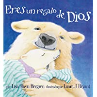 Eres un regalo de Dios / God Gave Us You (Spanish Edition)