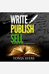 Write - Publish - Sell: A Guide to Self-Publishing Audible Audiobook