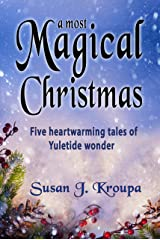 A Most Magical Christmas: Five Heartwarming Tales of Yuletide Wonder Kindle Edition
