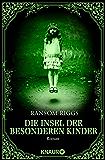 Die Insel der besonderen Kinder: Roman (Die besonderen Kinder 1) (German Edition)