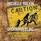 Open Borders, Inc.: Who's Funding America s Destruction