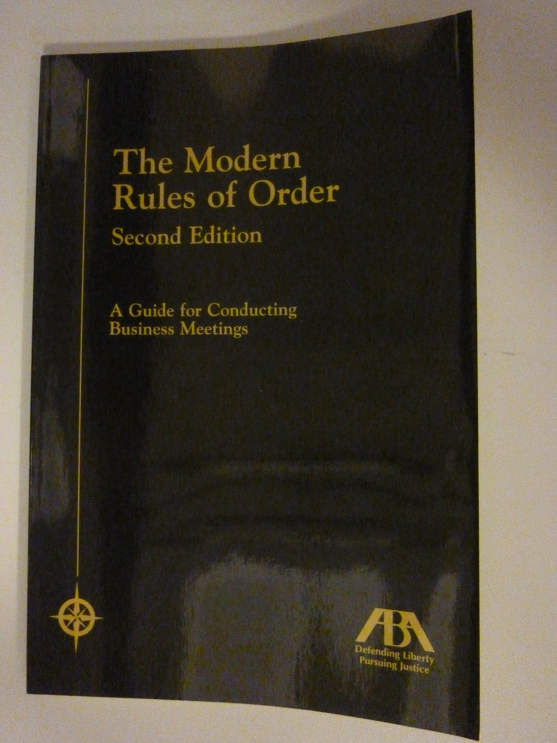 the modern rules of order a guide for conducting business meetings