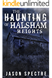 The Haunting of Halsham Heights (English Edition)