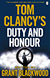 Tom Clancy's Duty and Honour: INSPIRATION FOR THE THRILLING AMAZON PRIME SERIES JACK RYAN (Jack Ryan Jr)