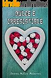 Dulce e irresistible (Bilogía Tal y como eres I)