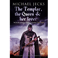 The Templar, the Queen and Her Lover (Knights Templar Mysteries 24): Conspiracies and intrigue abound in this thrilling medieval mystery