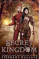 Secret Kingdom (The Winter Court Chronicles Book 5) Kindle Edition