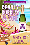 Deadly Bubbles in the Wine (Aloha Lagoon Mysteries Book 4)