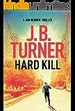 Hard Kill (Jon Reznick Thriller Series Book 2) (English Edition)