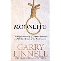 Moonlite: The Tragic Love Story of Captain Moonlite and the Bloody End of the Bushrangers
