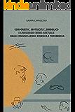 CORPOREITA', MOTRICITA', SIMBOLICO E LINGUAGGIO MIMO-GESTUALE NELLE COMUNICAZIONI CINESICA E PROSSEMICA