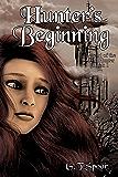 Hunter's Beginning (Legend of the Wild Hunter Book 1)