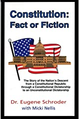 Constitution: Fact or Fiction : The Story of the Nation's Descent from a Constitutional Republic Through a Constitutional Dictatorship to an Unconst Paperback