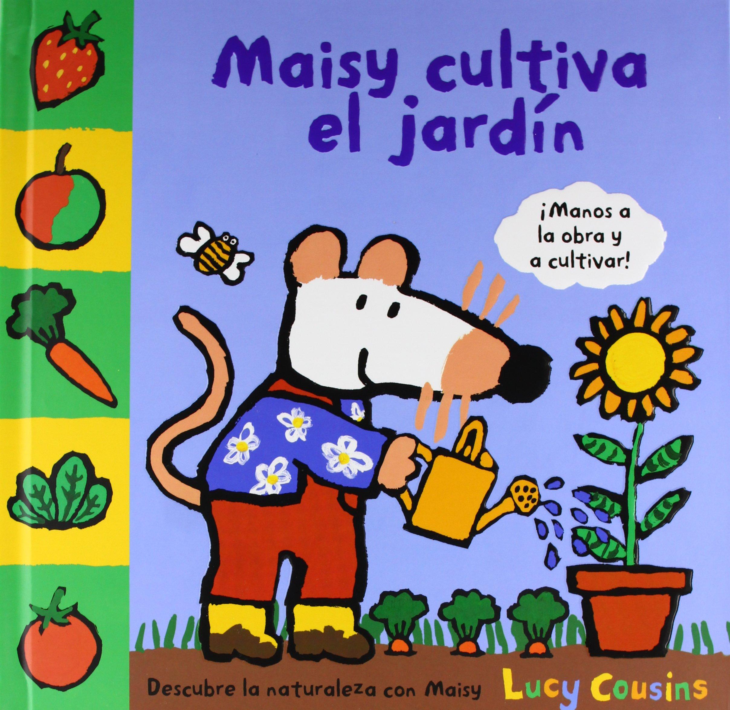 Maisy cultiva el jardín (OTROS INFANTIL): Amazon.es: COUSINS, LUCY, SIERRA SERRA, ESPERANZA: Libros